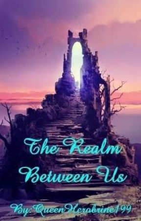The Realm Between Us by QueenHerobrine199