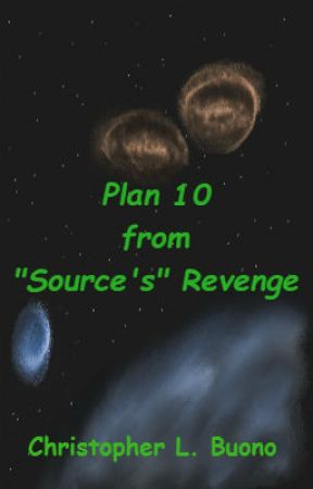 """Plan 10 from """"Source's"""" Revenge by ChrisBuono"""