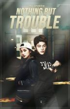 Nothing But Trouble by jjngkks