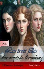 Les trois filles du marquis de Shrewsbury by tklaury