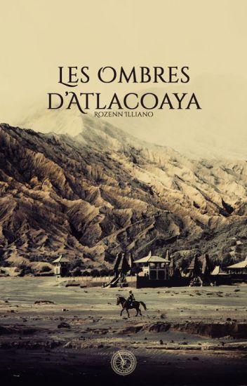 Les ombres d'Atlacoaya