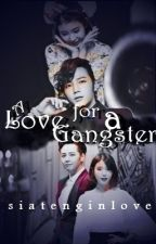 A love for a gangster by siatenginlove