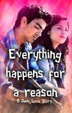 Everything Happens for a Reason- A Jemi Love Story by Jonas_Lovato_1D_5SOS