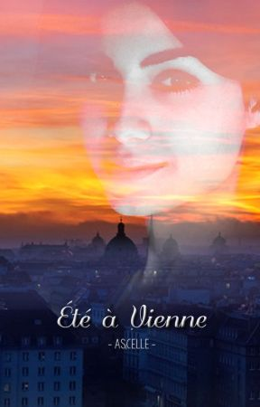 Été à Vienne (T.2) [TERMINÉE]  by Ascelle