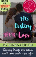 His Destiny Her Love ✔ by Rinka_Ritz