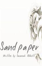 Sandpaper. by senpaisavannnah