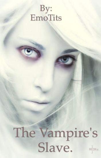 The Vampire Slave [Complete]