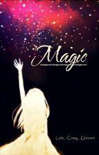 Magic  by Lola__Crazy__Unicorn