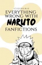 Everything Wrong With Naruto Fanfictions by -cieuxgris