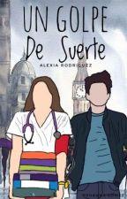 Un Golpe de Suerte by alerrog28