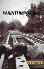 Parinti imposibili by PetcuRoza