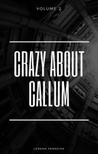 Crazy about Callum Vol. 2 by sonhs_sclcf