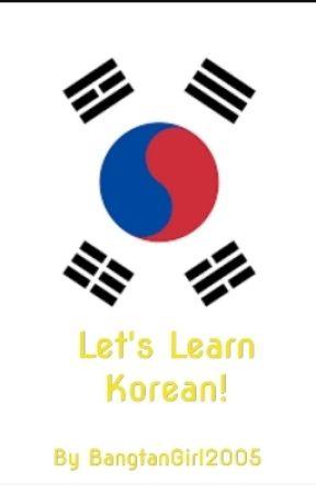 Let's Learn Korean! by BangtanGirl2005