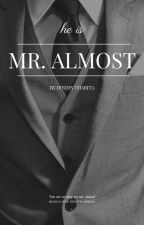 HE IS MR. ALMOST by dindinthabita