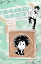 ~Mi Peliverde Favorito~ /& Deku • (T/N) &\ by Hoshikura