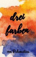 Drei Farben by Palumatica
