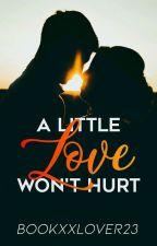 A little love won't hurt by bookxxlover23