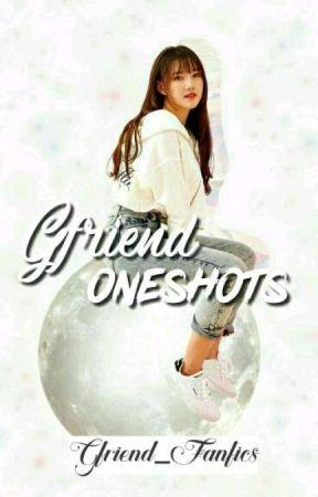 Gfriend OneShots by Gfriend_Fanfics