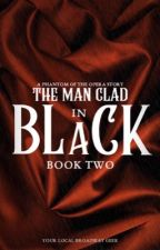 Man Clad in Black: Book Two by ---Madness---