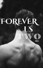 Forever Us Two  by anne_luvs