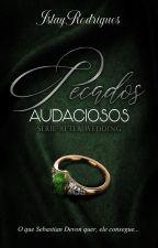 Pecados Audaciosos: Série - After Wedding - Livro dois by IslayRodrigues