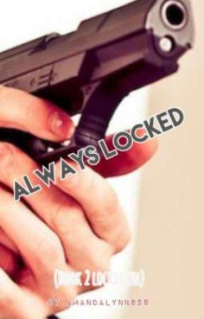 Always locked- book 2 of lockdown  by AmandaLynn898