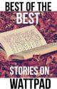 Best of the Best Stories on Wattpad by GlitterAndCandy_