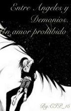 Entre Angeles y Demonios. Un Amor Prohibido  by crisjasam1808