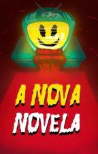 A Nova Novela by Snarkss