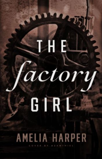 The Factory Girl // Book 1 in the Rosie Grey series