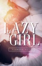 Lazy Girl [ on hold ] by flowergirl1_