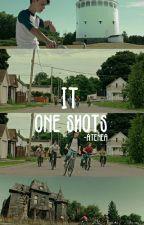 """it"" One-shoots by fxckfeelxngs"