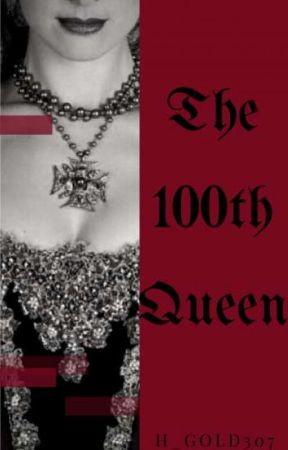 The 100th Queen by H_Gold307