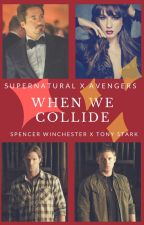 When We Collide (SPN x Avengers) by insaneredhead