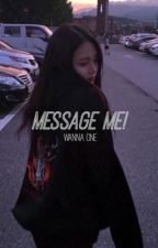 message me ! | wannaone by mvlxnie