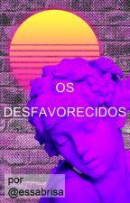OS DESFAVORECIDOS by essabrisa
