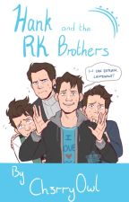 Hank and the RK Brothers (A collection of short stories) [DISCONTINUED] by ch3rry0wl