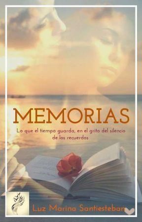 MIS MEMORIAS  - ***TERMINADO*** by LUZMISANTI