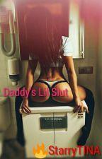 Daddy's Lil Slut by StarryTINA