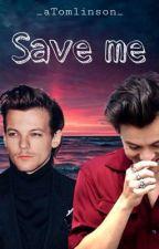 Save me [полная история] by _aTomlinson_