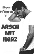 Arsch Mit Herz (Elyas M'Barek Fanfiction) by thmmrs
