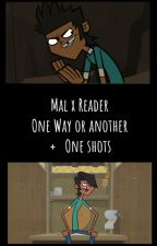 Mal x reader Total drama All stars-One way or Another by masterqueen4513