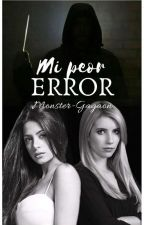 MI PEOR ERROR by Monster-Gagaon