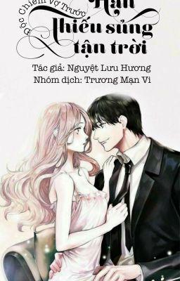 Độc Chiếm Vợ Trước: Hàn Thiếu, Sủng Tận Trời - Nguyệt Lưu Hương