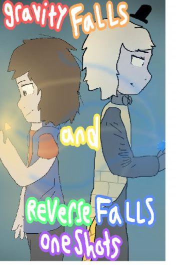 Gravity Falls and Reverse Falls Oneshots