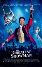 The Greatest Showman Song Lyrics by Hiccstridlover10