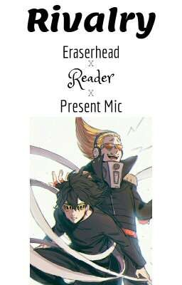 Present Mic x EraserHead x All Might x Reader