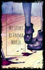 My Story (Creepypasta x reader) by Emma-05-