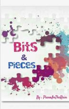 Bits and Pieces (My Book of Short Stories) by PianoInTheRain