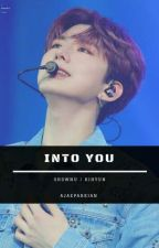Into You   Shownu x Kihyun by 181centimeters
